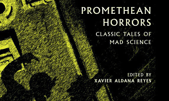 Promethean Horrors: Classic Tales of Mad Science promises