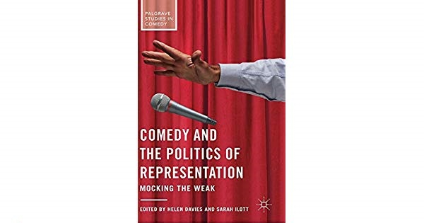Comedy and the Politics of Representation Mocking the Weak